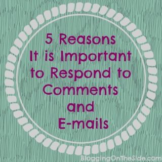 5 Reasons to Respond to Emails & Comments