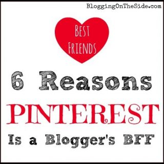 6 Reasons Pinterest is a Blogger's BFF
