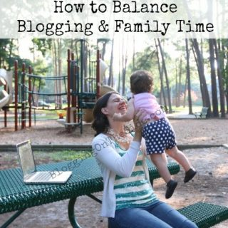 How to Balance Blogging and Family Time