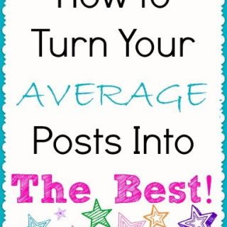 How to bring the BEST out of your blogs posts!