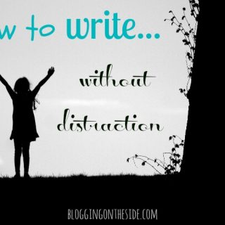 How to write without being distracted