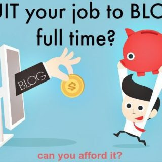 Can you afford to quit your job to blog full time?