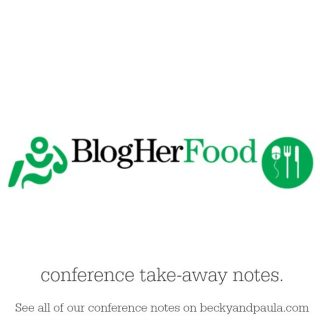 BlogHerFood conference take-aways