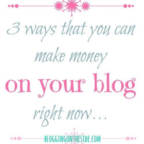how to make money on your blog TODAY
