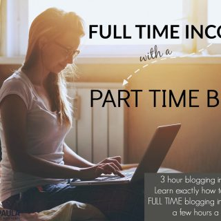 How to be a Part Time Blogger with a Full Time Income