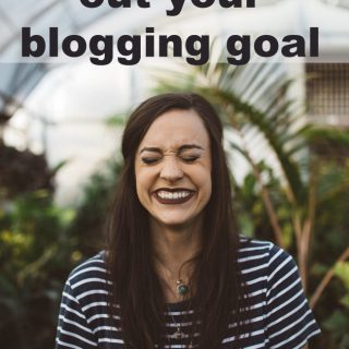 How to Figure Out Your Blogging Goals